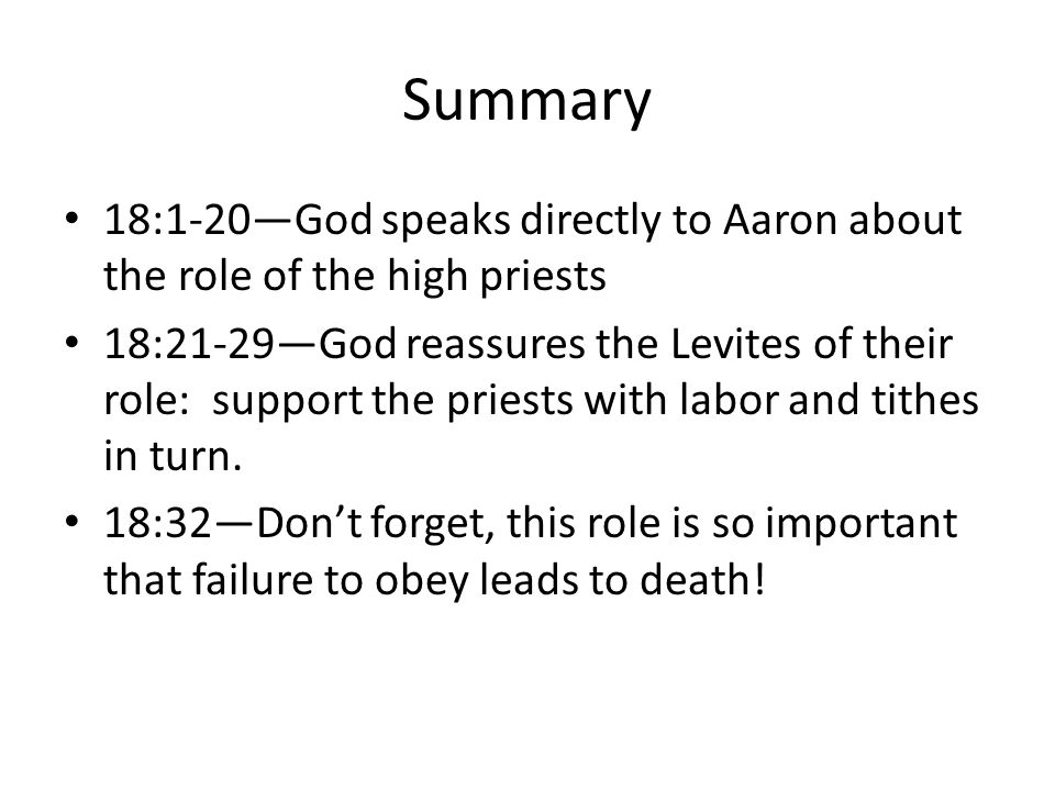 Summary 18:1-20—God speaks directly to Aaron about the role of the high priests.