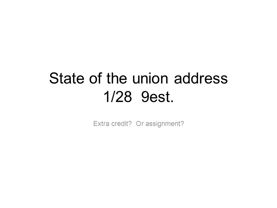 State of the union address 1/28 9est.
