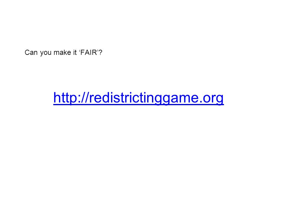 Can you make it 'FAIR' http://redistrictinggame.org