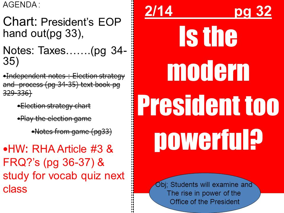 2/14 pg 32 Is the modern President too powerful