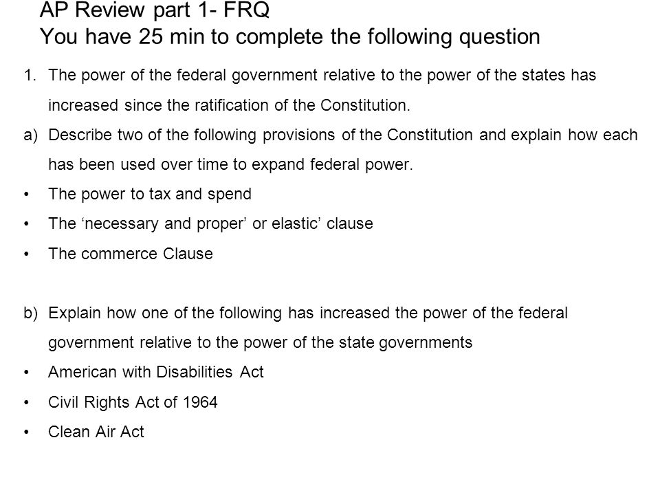 AP Review part 1- FRQ You have 25 min to complete the following question