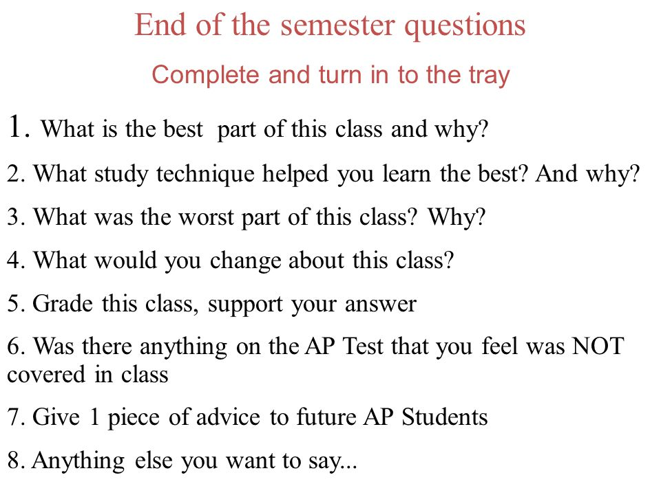 End of the semester questions