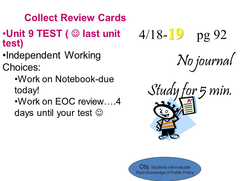 No journal Study for 5 min. 4/18-19 pg 92 Collect Review Cards