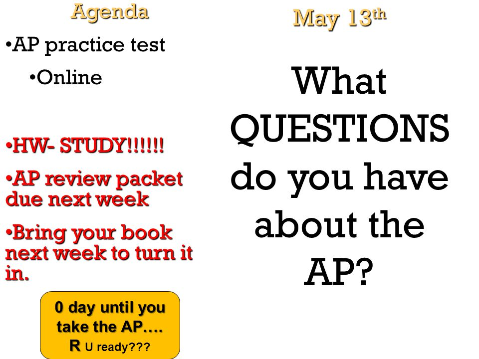 0 day until you take the AP…. R U ready