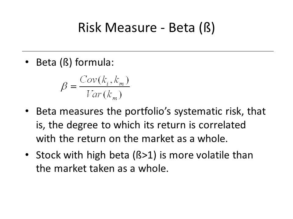 Risk Measure - Beta (ß) Beta (ß) formula: