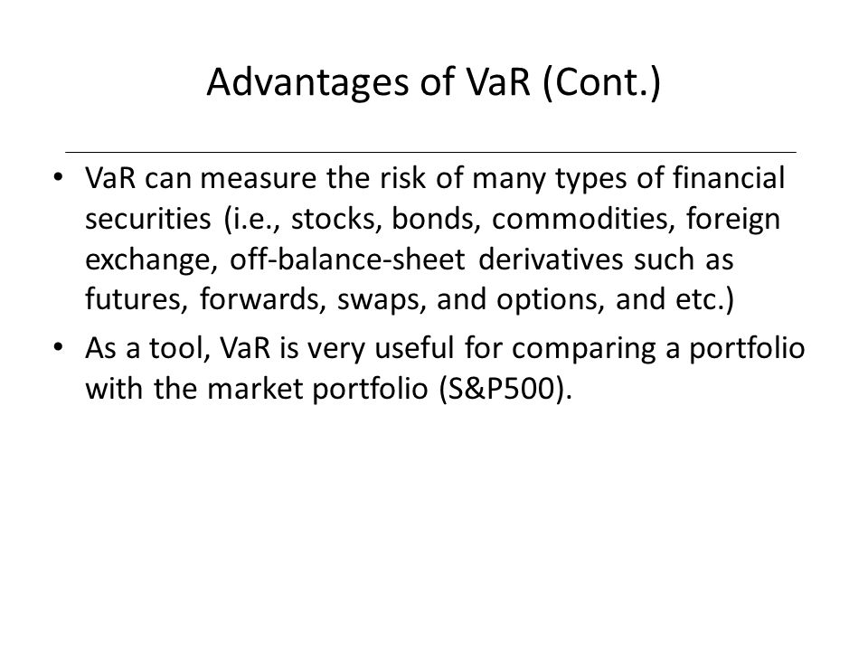Advantages of VaR (Cont.)