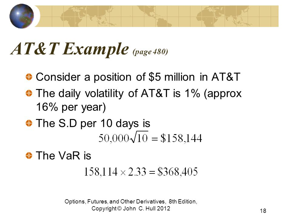 AT&T Example (page 480) Consider a position of $5 million in AT&T