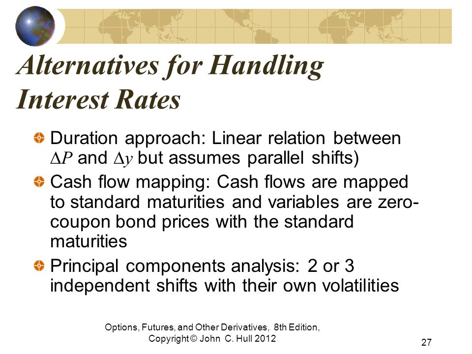 Alternatives for Handling Interest Rates