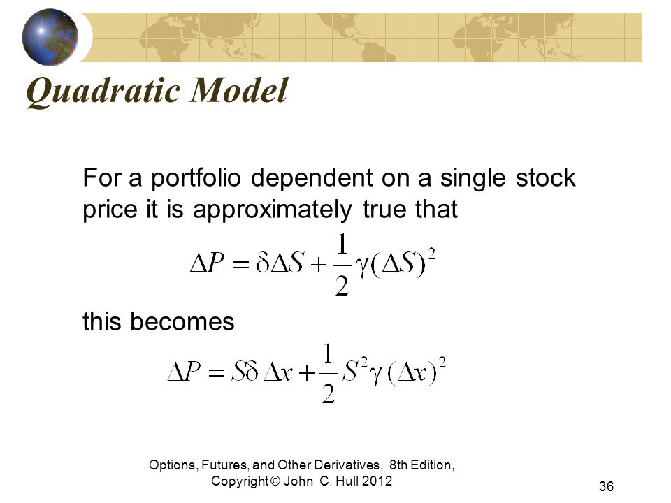 Quadratic Model For a portfolio dependent on a single stock price it is approximately true that this becomes