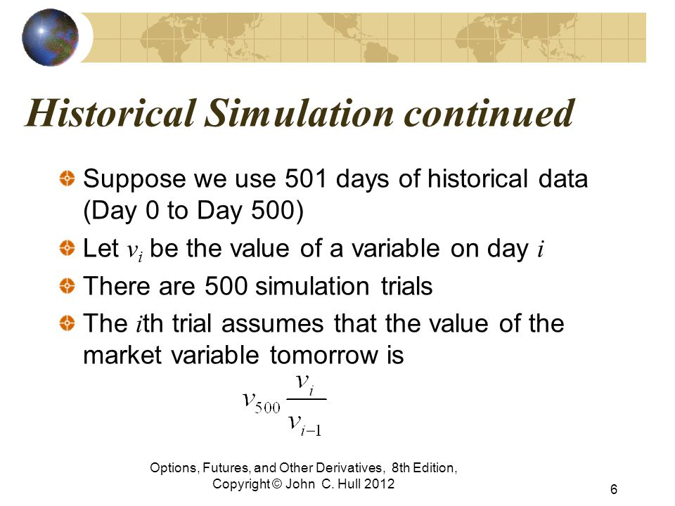 Historical Simulation continued