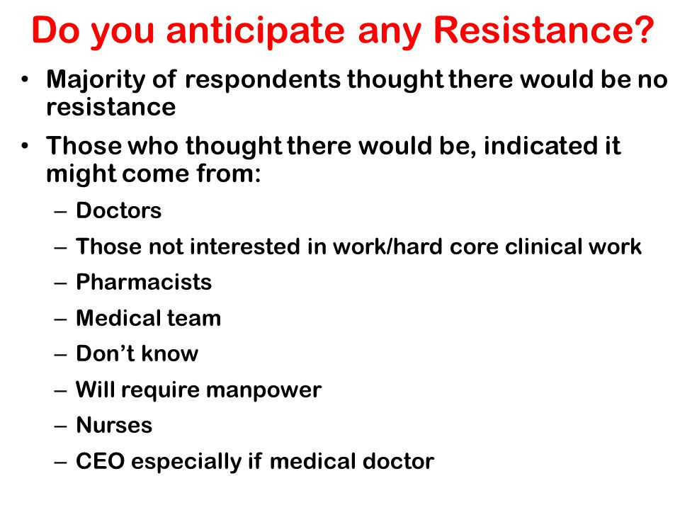 Do you anticipate any Resistance