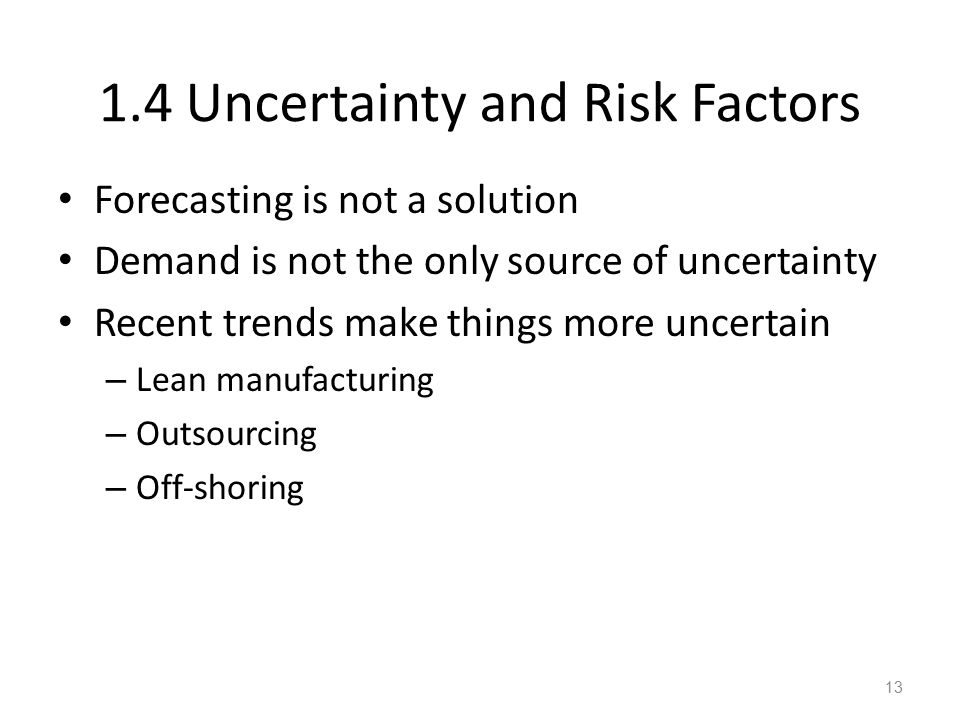 1.4 Uncertainty and Risk Factors
