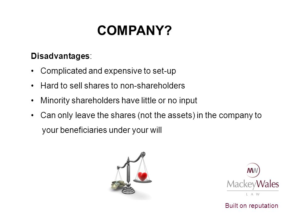 COMPANY Disadvantages: Complicated and expensive to set-up