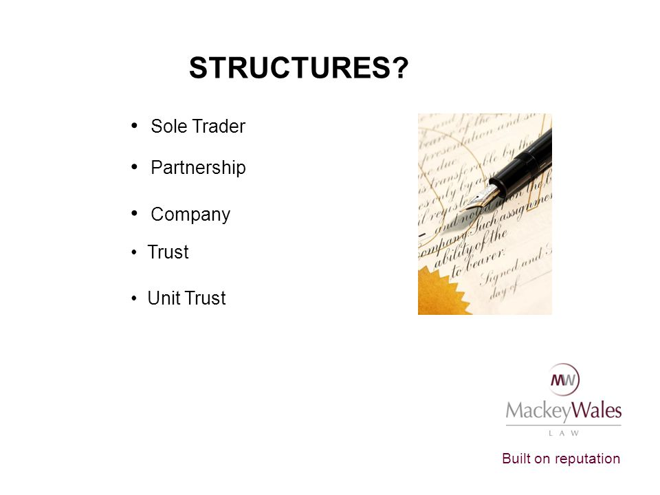 STRUCTURES Sole Trader Partnership Company Trust Unit Trust
