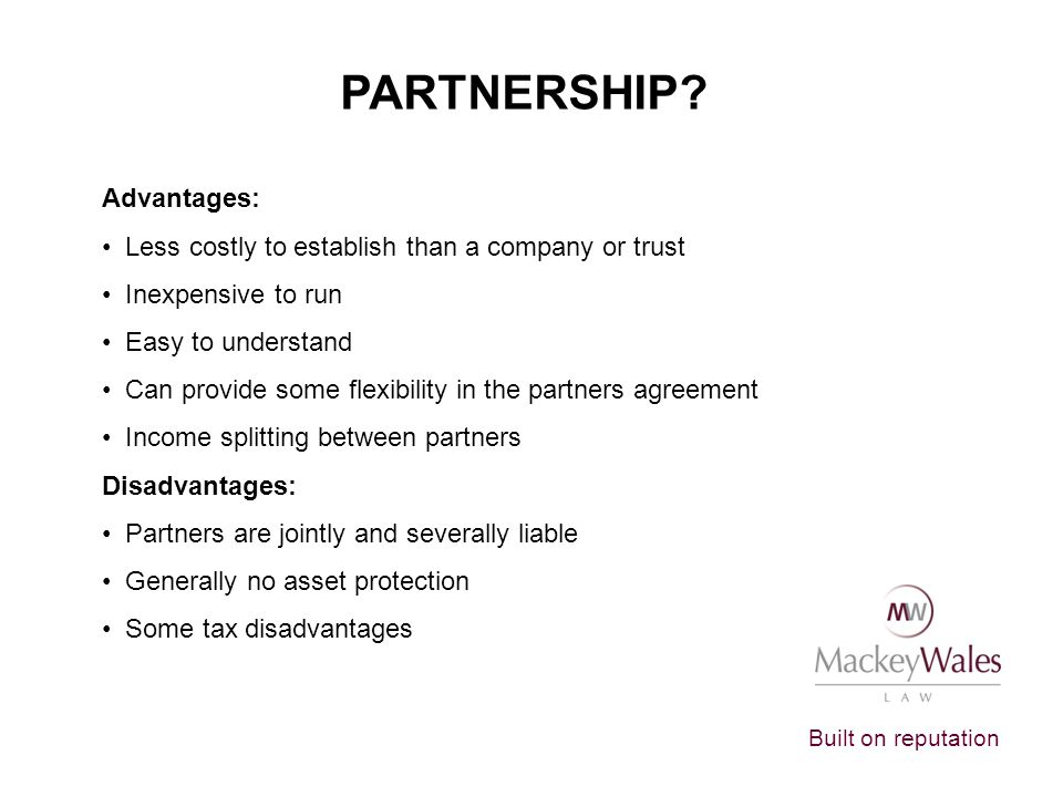 PARTNERSHIP Advantages: