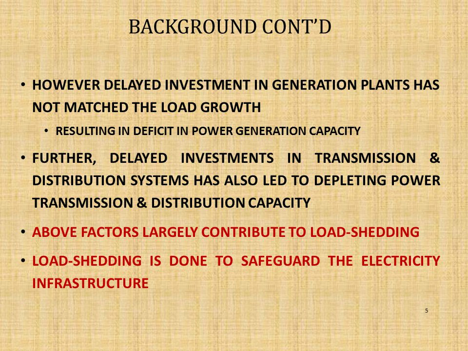 BACKGROUND CONT'D HOWEVER DELAYED INVESTMENT IN GENERATION PLANTS HAS NOT MATCHED THE LOAD GROWTH.