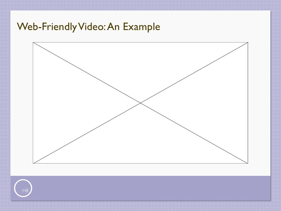 Web-Friendly Video: An Example