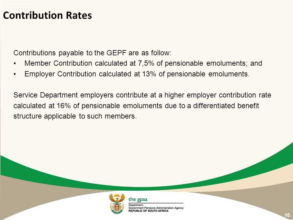 Contribution Rates Contributions payable to the GEPF are as follow: