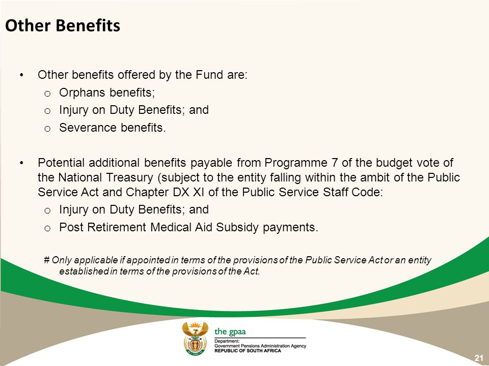 Other Benefits Other benefits offered by the Fund are: