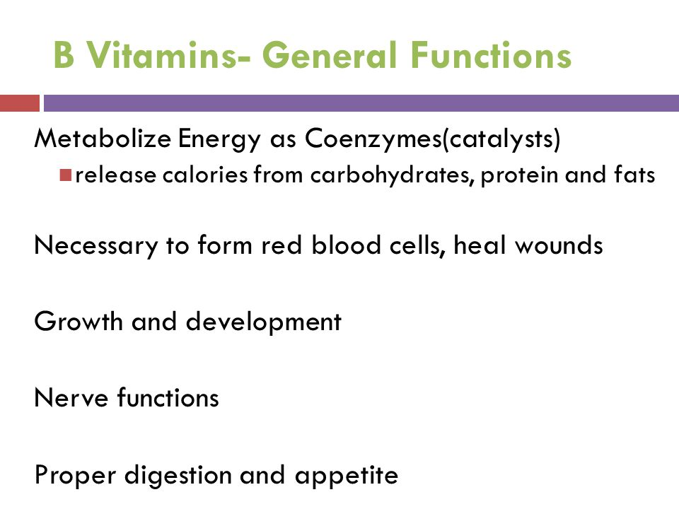 B Vitamins- General Functions
