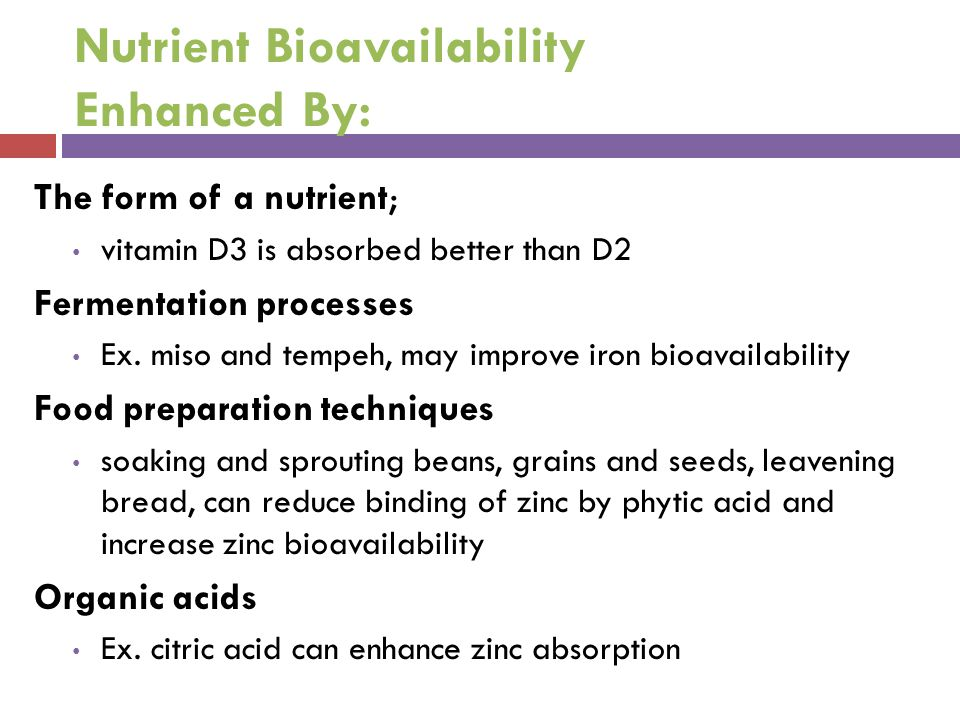 Nutrient Bioavailability Enhanced By: