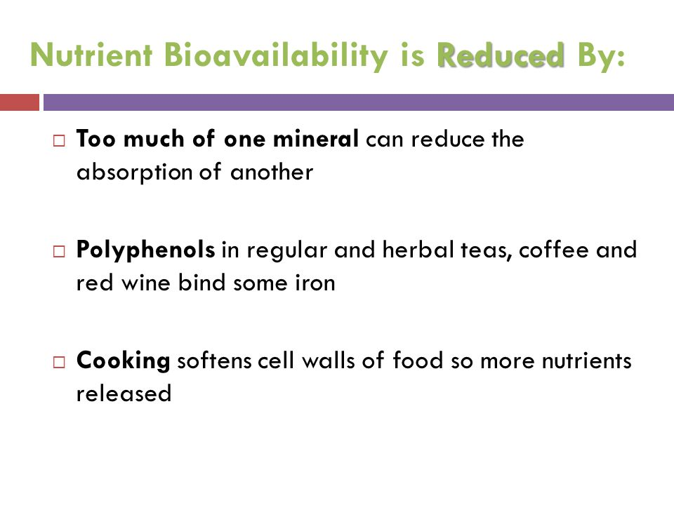 Nutrient Bioavailability is Reduced By: