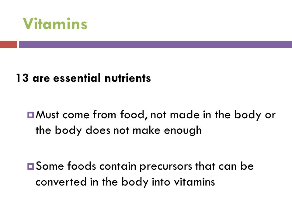 Vitamins 13 are essential nutrients