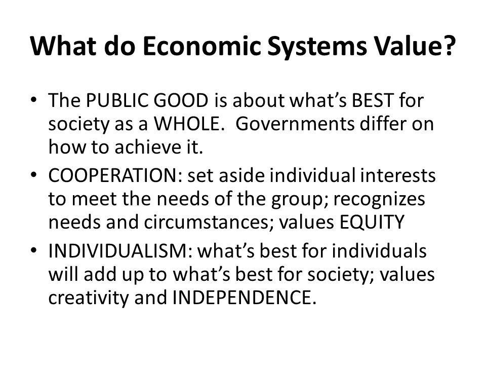 What do Economic Systems Value