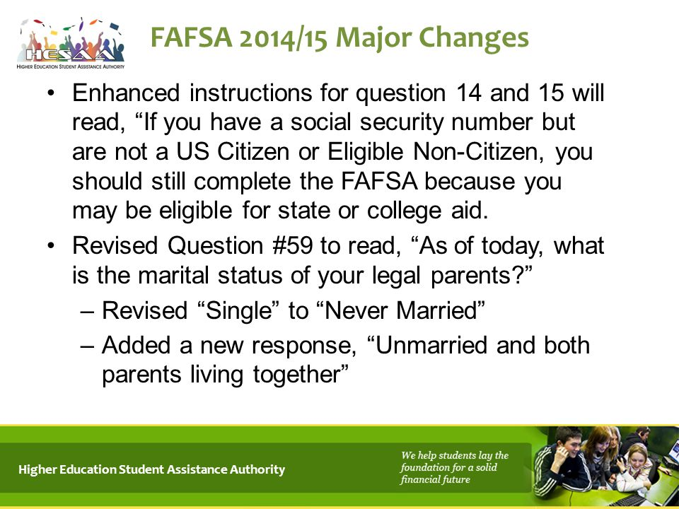 4/15/2017 FAFSA 2014/15 Major Changes.