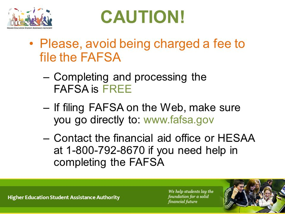 CAUTION! Please, avoid being charged a fee to file the FAFSA