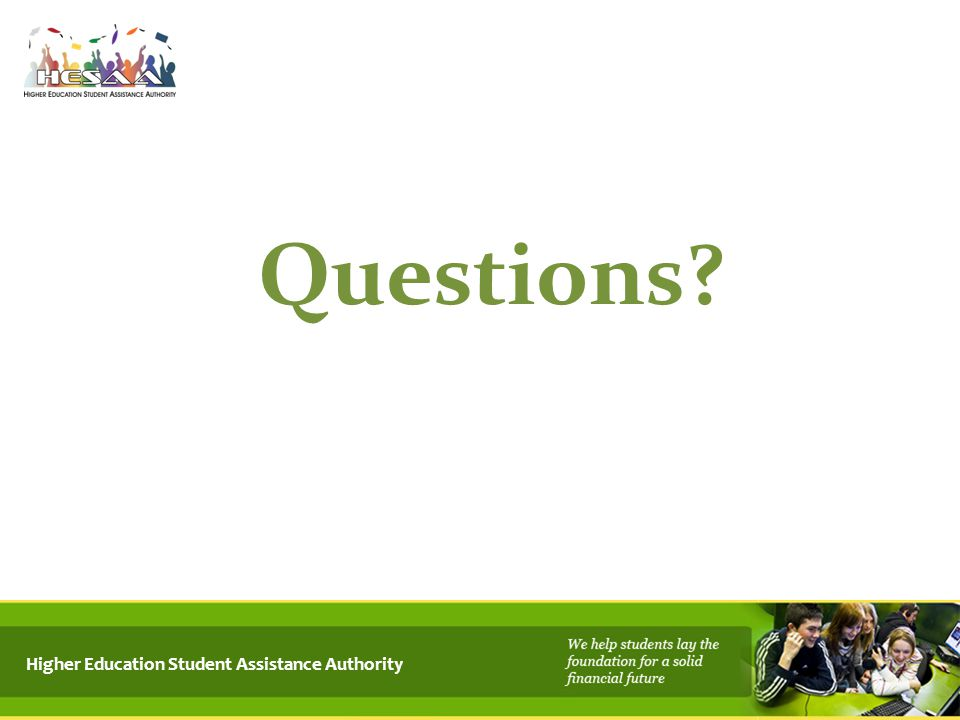 4/15/2017 Questions Higher Education Student Assistance Authority