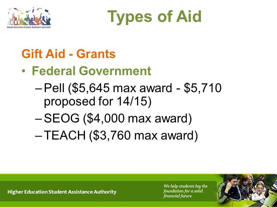 Types of Aid Gift Aid - Grants Federal Government