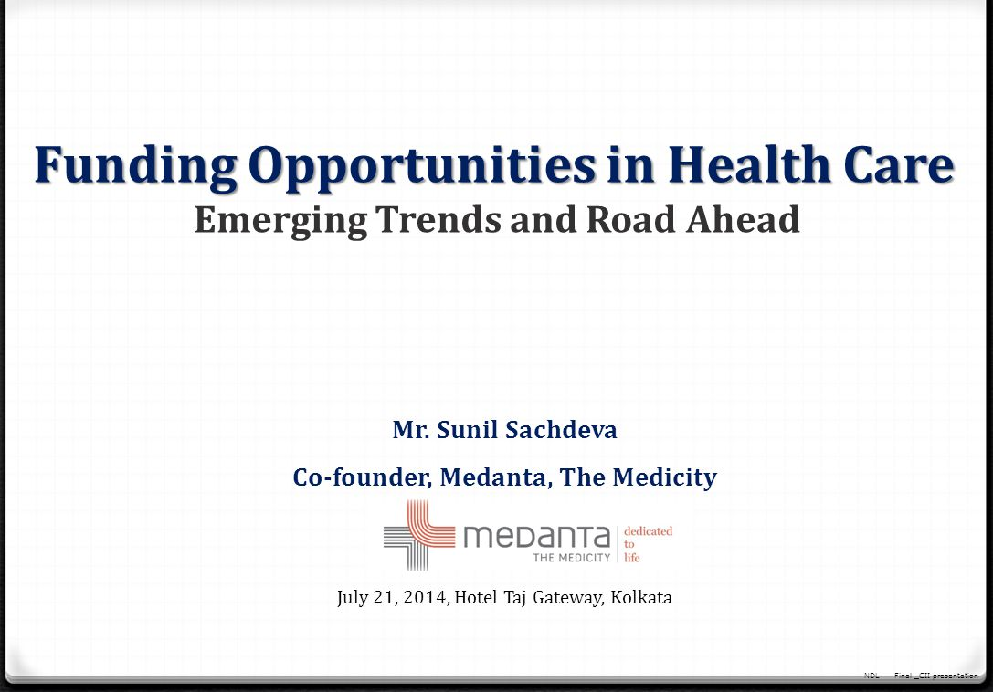 Emerging Trends and Road Ahead Co-founder, Medanta, The Medicity