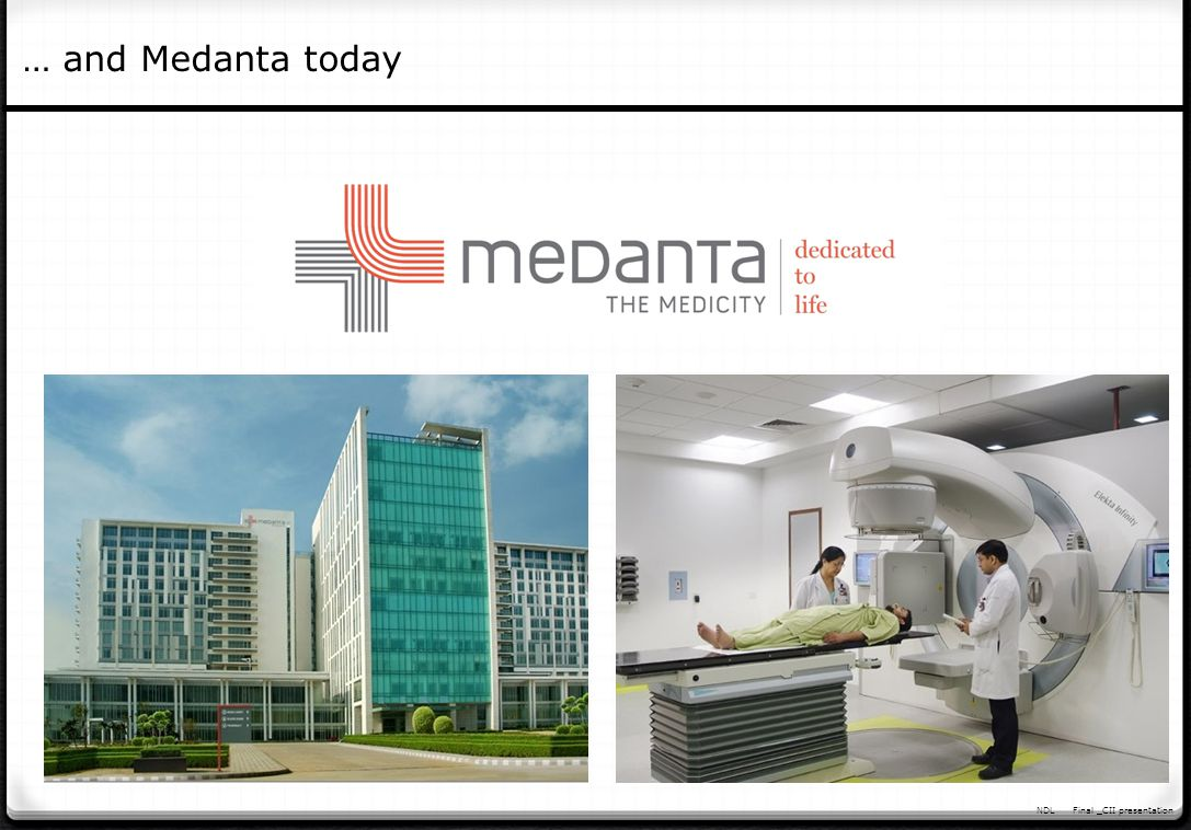 … and Medanta today