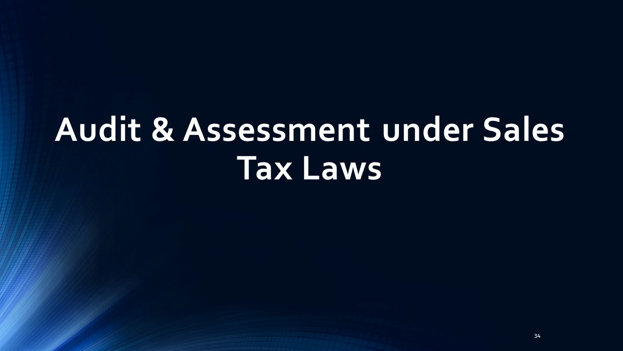 Audit & Assessment under Sales Tax Laws