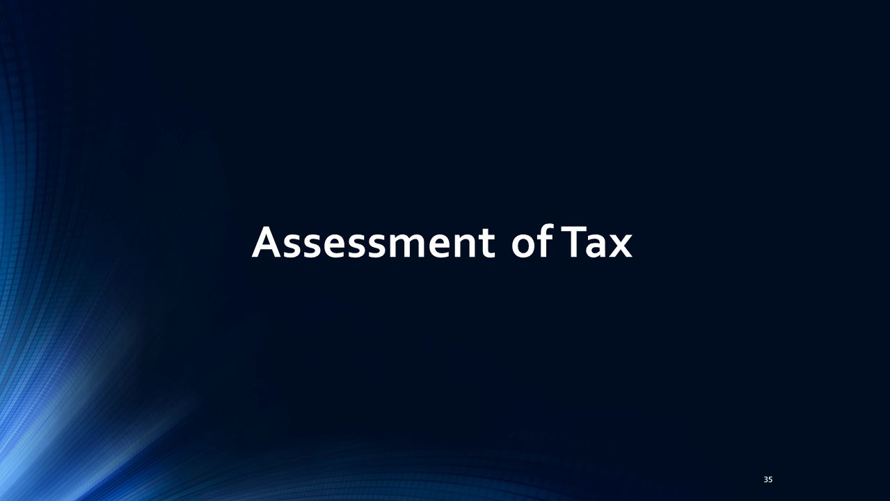 Assessment of Tax