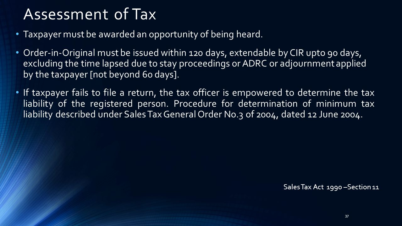 Assessment of Tax Taxpayer must be awarded an opportunity of being heard.