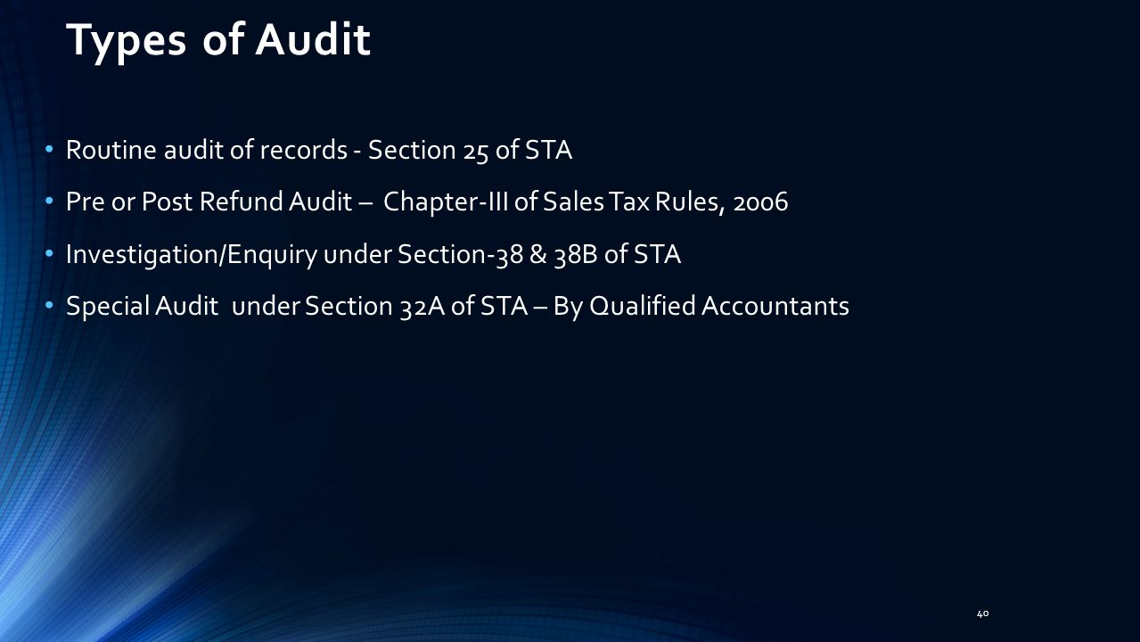 Types of Audit Routine audit of records - Section 25 of STA