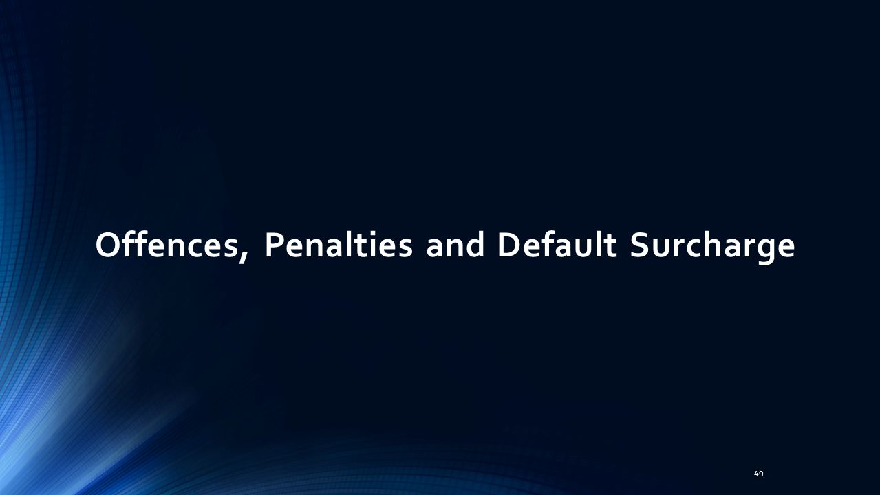 Offences, Penalties and Default Surcharge