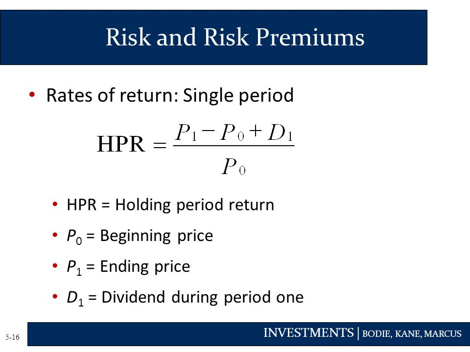 Risk and Risk Premiums Rates of return: Single period