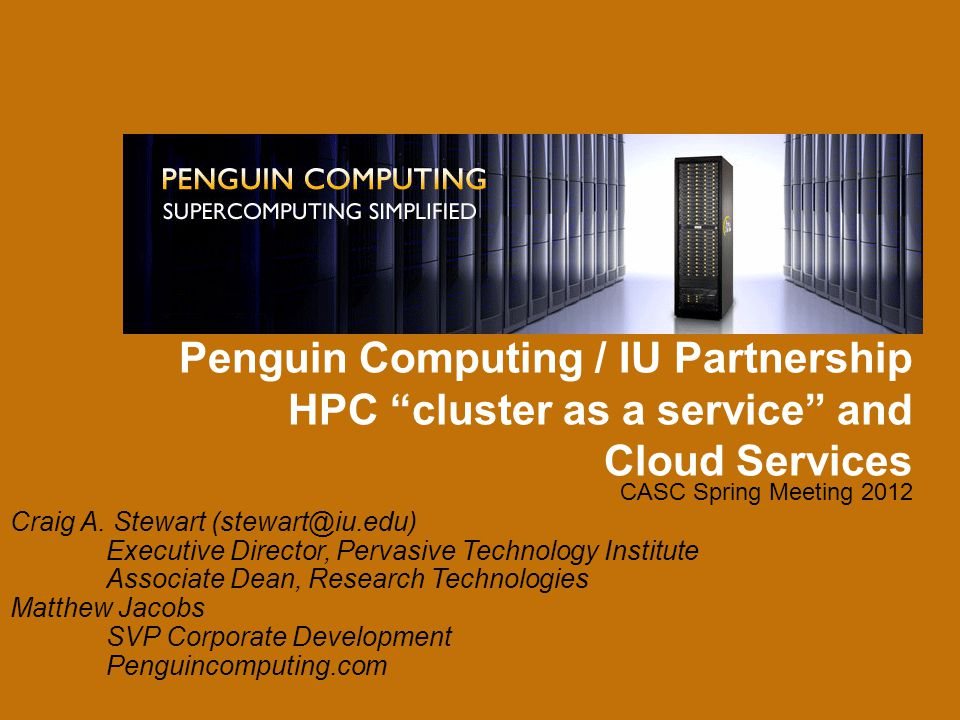 Penguin Computing / IU Partnership HPC cluster as a service and Cloud Services