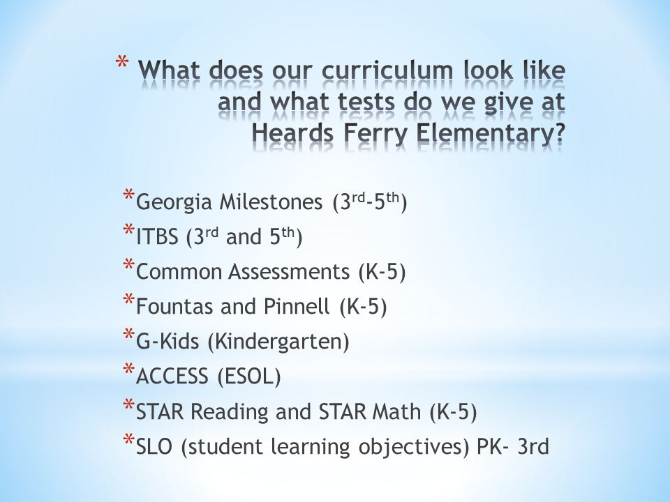 What does our curriculum look like and what tests do we give at Heards Ferry Elementary