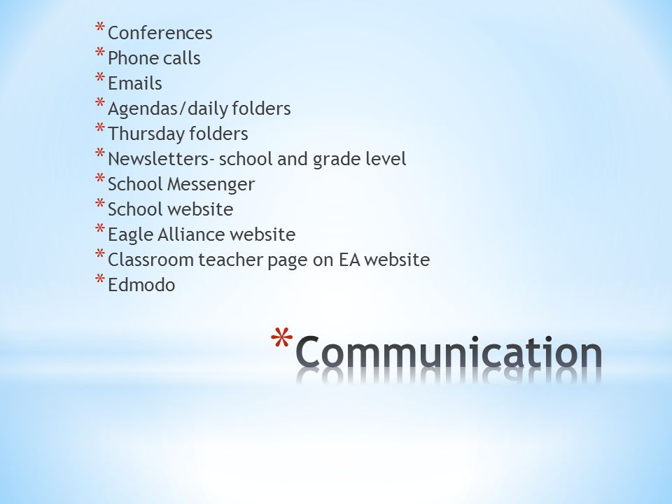 Communication Conferences Phone calls Emails Agendas/daily folders