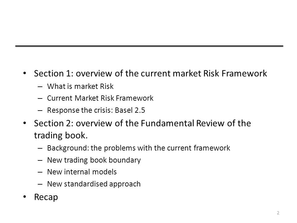 Section 1: overview of the current market Risk Framework