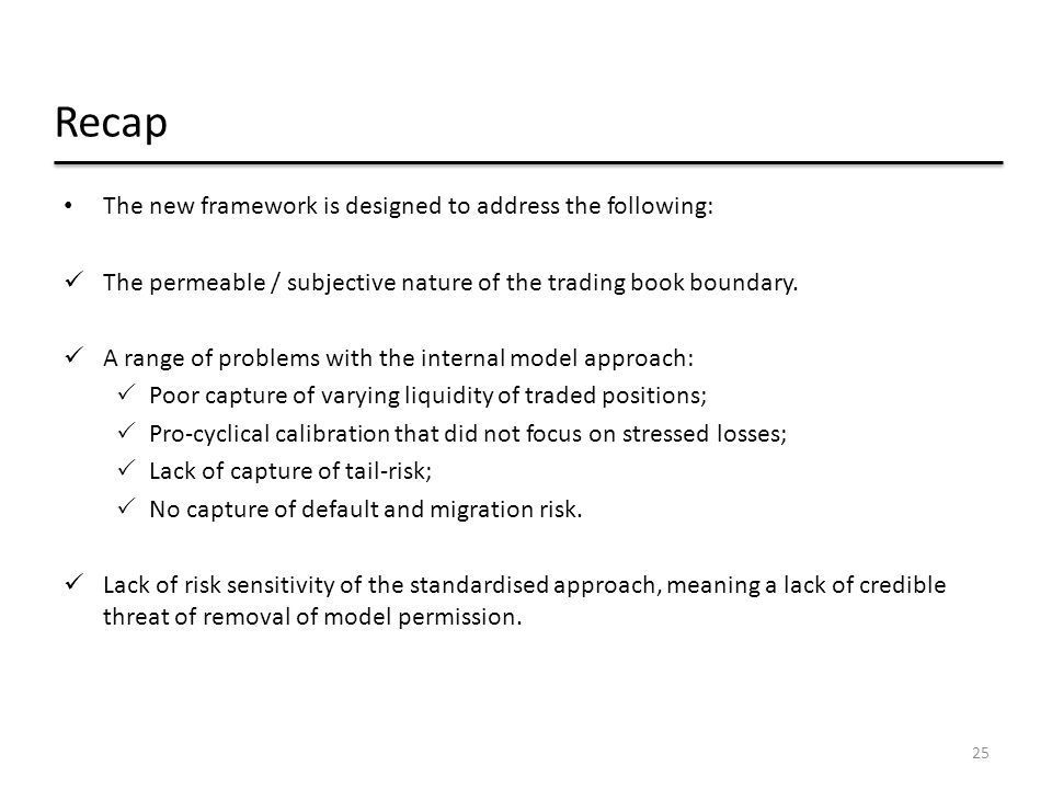 Recap The new framework is designed to address the following: