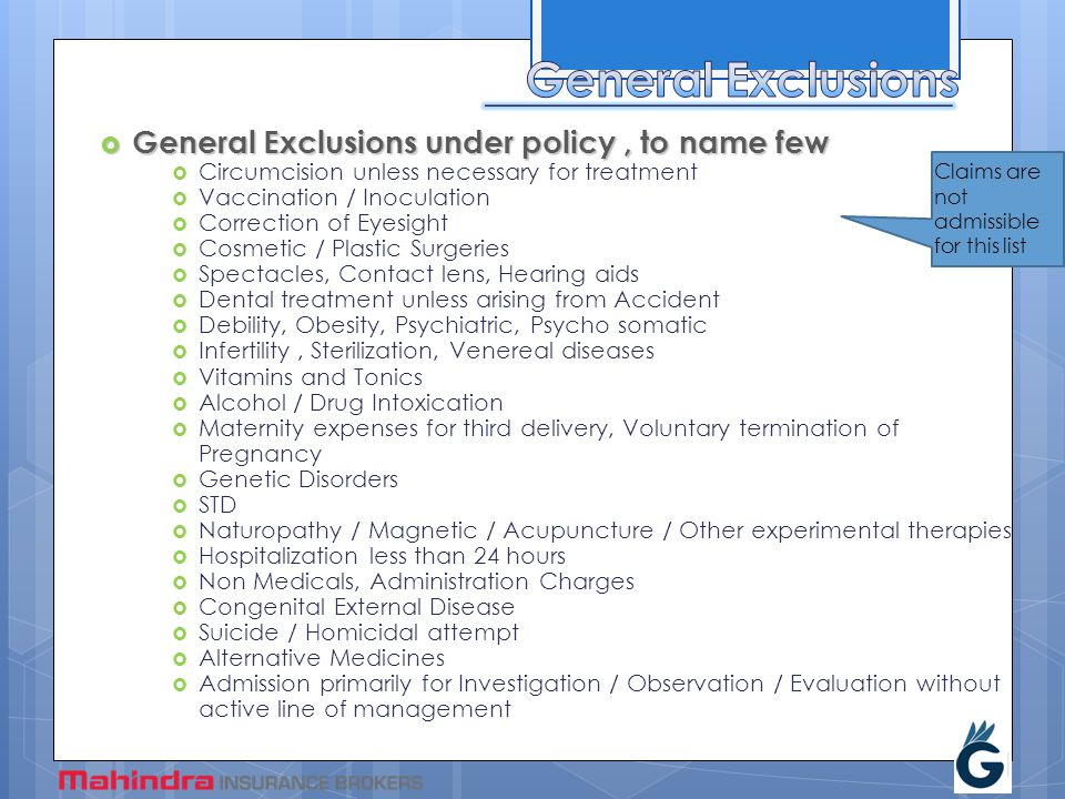General Exclusions General Exclusions under policy , to name few