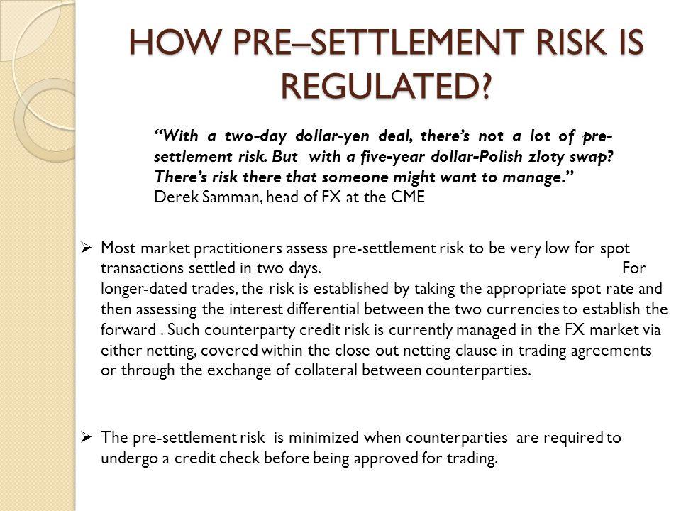 HOW PRE–SETTLEMENT RISK IS REGULATED