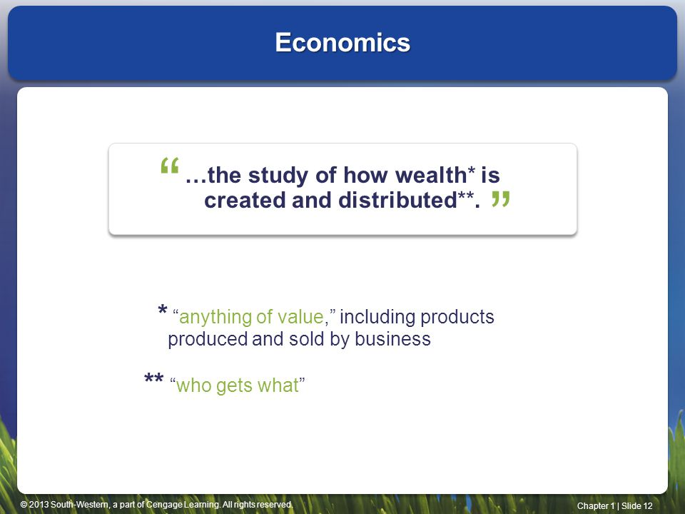 …the study of how wealth* is created and distributed**.