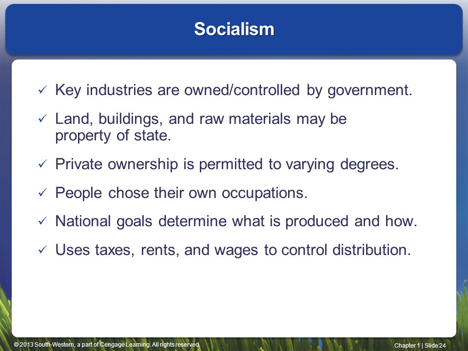 Socialism Key industries are owned/controlled by government.