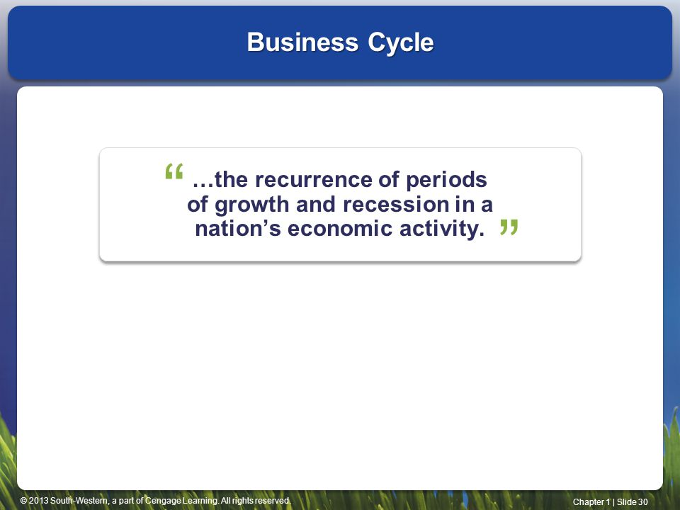 Business Cycle …the recurrence of periods of growth and recession in a nation's economic activity.